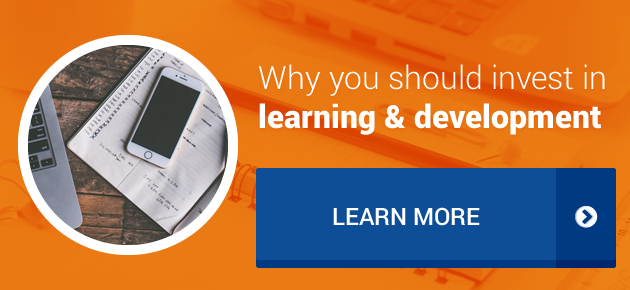 Why you should invest in learning & development. Learn More