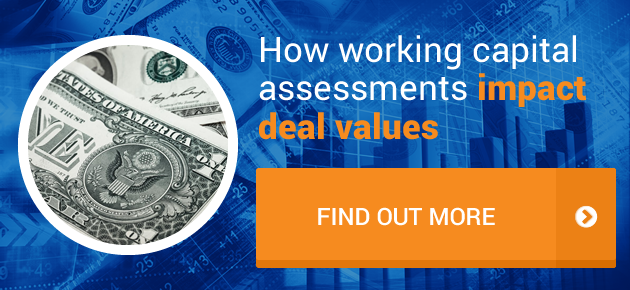 How working capital assessments impact deal values. Find Out More