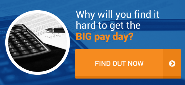 Why you will find it hard to get the big pay day. Find Out More