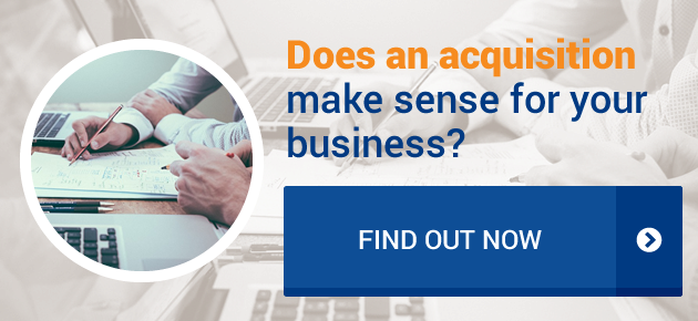 Does an acquisition make sense for your business?