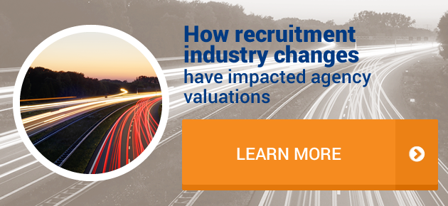 How recruitment industry changes have impacted agency valuations. Learn More