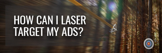 how can I laser target my Google Adwords?
