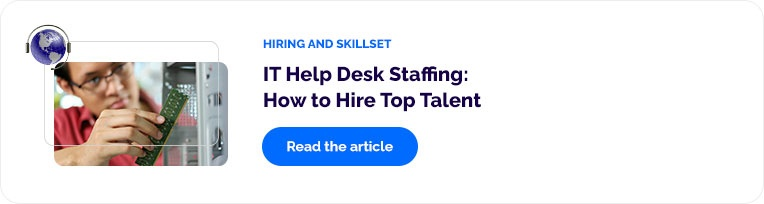 IT Help Desk Staffing: How to Hire Top Talent