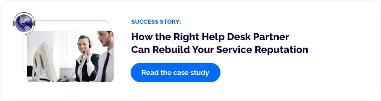 Success Story:  How the Right Help Desk Partner Can Rebuild Your Service Reputation