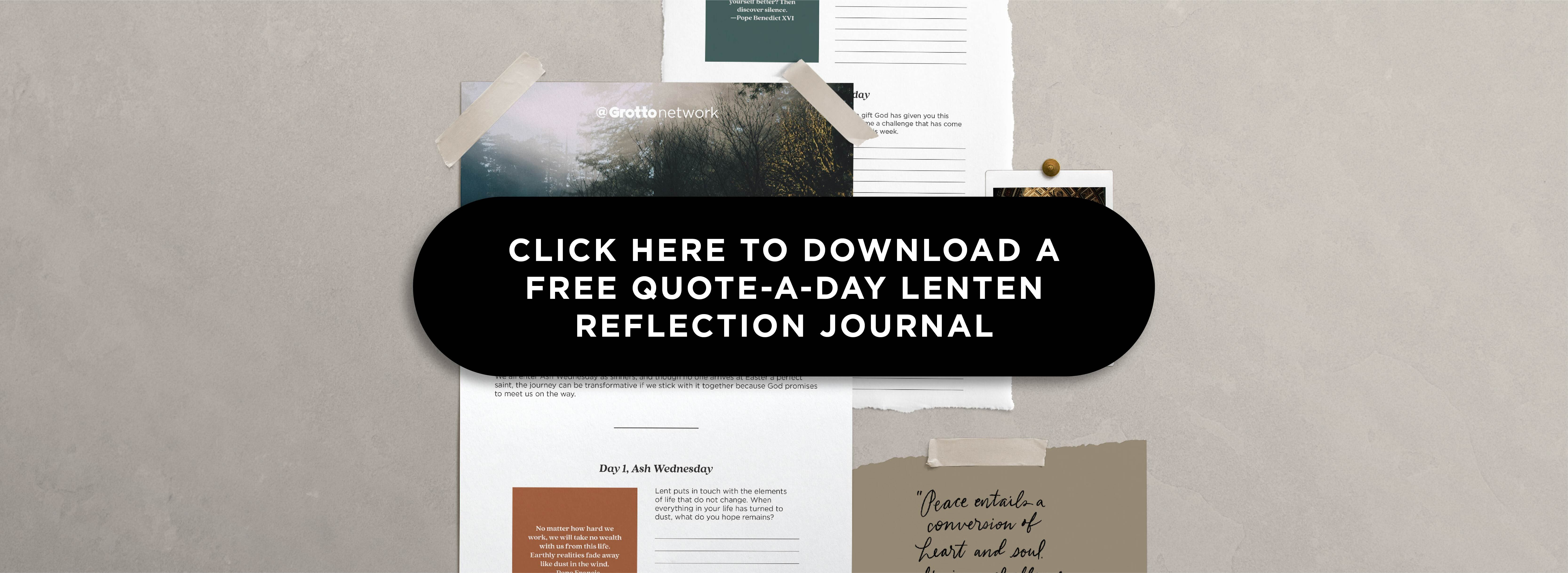 Click here to download a free quote-a-day lenten reflection journal.