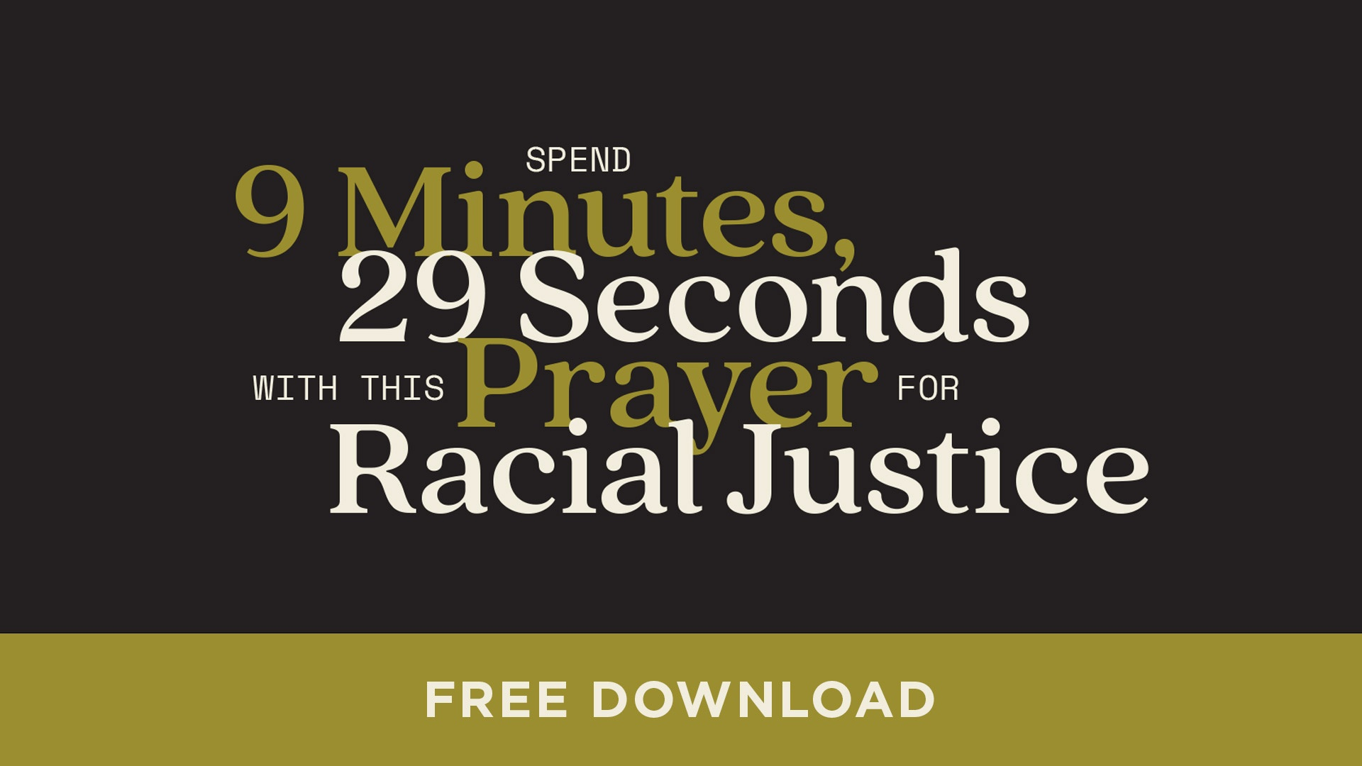 Click here to download this free prayer for racial justice.