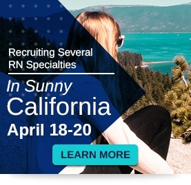 Recruiting Several RN Specialities in Sunny California. April 18-20