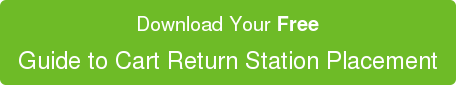 Download Your Free Guide to Cart Return Station Placement