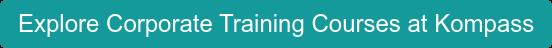 Explore Corporate Training Courses at Kompass