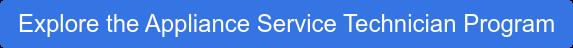 Explore the Appliance Service Technician Program