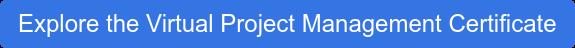 Explore the Virtual Project Management Certificate
