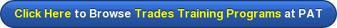 Click Here to Browse Trades Training Programs at PAT