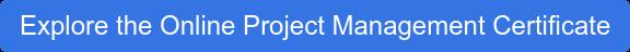 Explore the Online Project Management Certificate