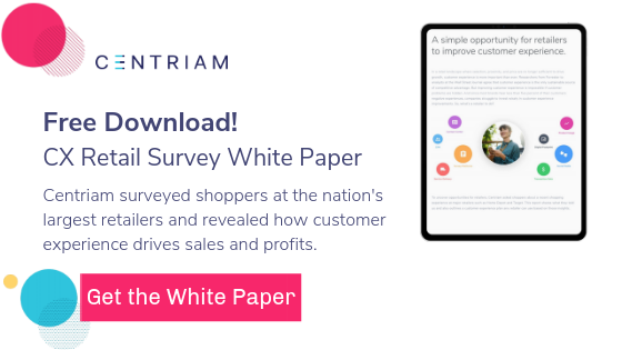 Download the whitepaper: Centriam's 2017 Retail CX Survey