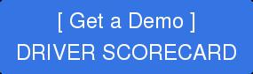 DRIVER SCORECARD [ Get a Demo ]