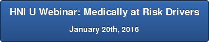 HNI U Webinar: Medically at Risk Drivers January 20th, 2016