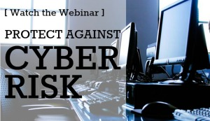 [ WATCH THE WEBINAR ] PROTECT AGAINST CYBER RISK
