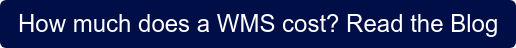 How much does a WMS cost? Read the Blog