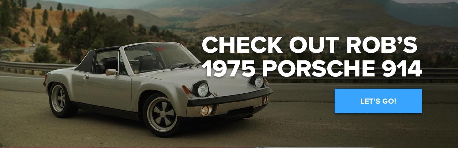 Read About Rob's 1975 Porsche 914