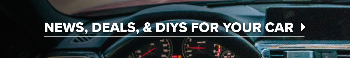 News, Deals, and DIY's for your car