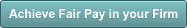 Achieve Fair Pay in your Firm