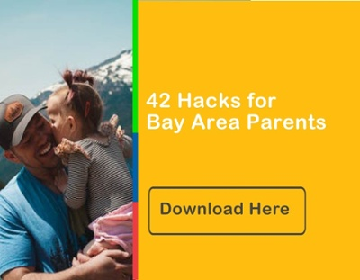 42 Hacks for Bay Area Parents