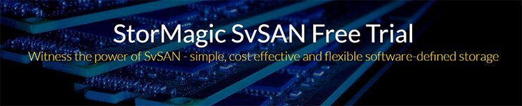 Click here to download your Free Trial of StorMagic's SvSAN