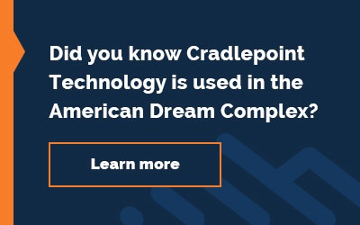 Did you know Cradlepoint Technology is used in the American Dream Complex?