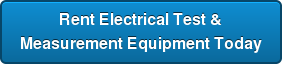 Rent Electrical Test & Measurement Equipment Today