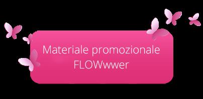 Materiale promozionale FLOWwwer