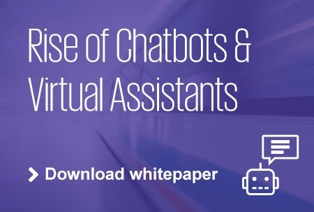 Download White paper The rise of Chatbots and virtual assistants