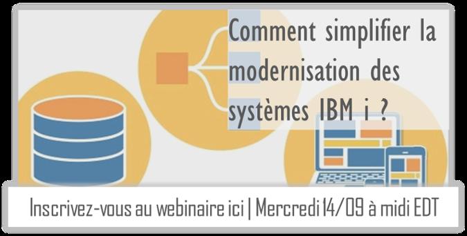 Webinaire gratuit : Comment simplifier la modernisation des systèmes IBM i