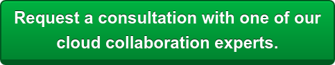 Request a consultation with one of our  cloud collaboration experts.