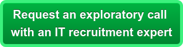 Request an exploratory call  with an IT recruitment expert