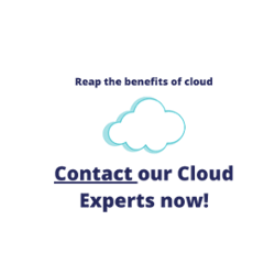 Reap the benefits of cloud. Contact our cloud experts now!