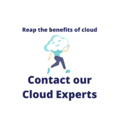 Reap the benefits of cloud, Contact our Cloud Experts