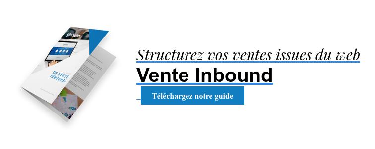 Structurez vos ventes issues du web Vente InboundTéléchargez notre guide