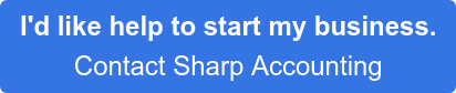 I'd like help to start my business.  Contact Sharp Accounting