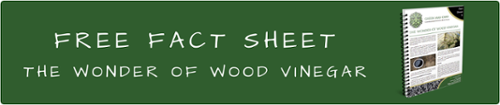 Free fact sheet - Wood Vinegar
