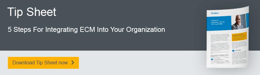 5 Steps For Integrating ECM Into Your Organization