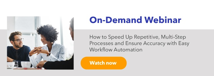 How to Speed Up Repetitive, Multi-Step Processes and Ensure Accuracy with Easy Workflow Automation