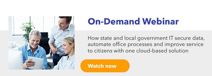 How state and local government IT secure data, automate processes and improve service to citizens with a cloud solution