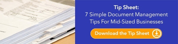 Free Tip Sheet: 7 Simple Document Management Tips For Mid-Sized Businesses