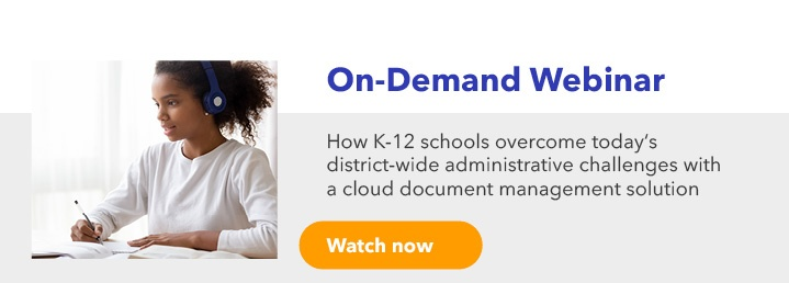 How K-12 schools overcome today's district-wide administrative challenges with a cloud document management solution