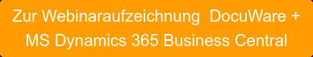 Zur Webinaraufzeichnung DocuWare +  MS Dynamics 365 Business Central