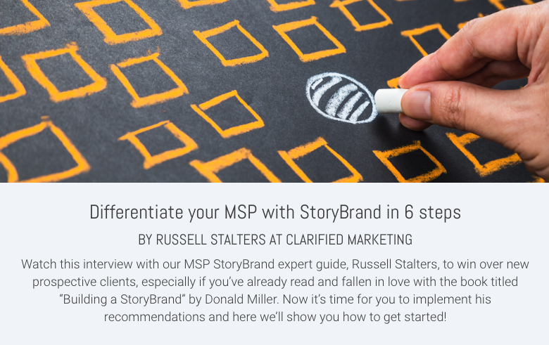 Differentiate your MSP with StoryBrand in 6 steps