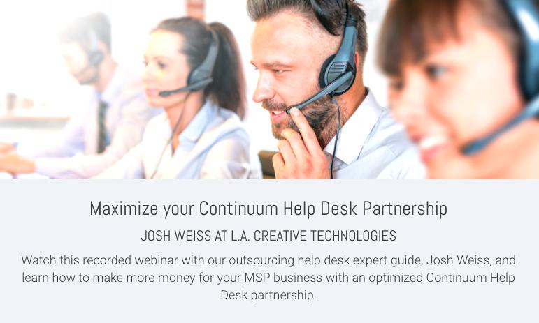 Maximize your Continuum Help Desk Partnership