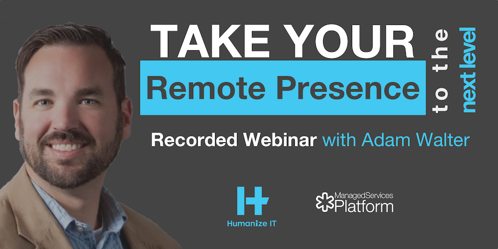 Take your remote presence to the next level