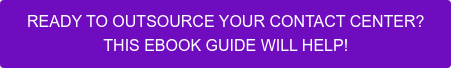 READY TO OUTSOURCE YOUR CONTACT CENTER?  THIS EBOOK GUIDE WILL HELP!