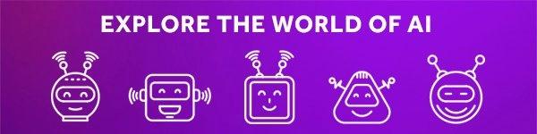Explore the World of AI